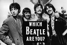 Which Beatle Are You?  You got: Late '60s John Lennon Hulton Archive You're a very complex person – sometimes you're preaching love and tolerance, and other times you're a bit snarky and mean. You seek out romantic partners who inspire and challenge you, which leads you to take huge creative risks. feb 2014