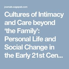 Cultures of Intimacy and Care beyond 'the Family':                Personal Life and Social Change in the Early 21st Century - Jun 30, 2016