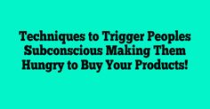 Online marketing tips to help shift your mindset to achieve success, techniques to trigger people to buy your products, and make you more money online.