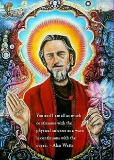 The Wisdom of Alan Watts - Essential selections from one of the world's wisest men. The timeless, enlightening, and often delightfully amusing teachings of Alan Watts have changed the lives, and indeed, the very experience of l. Alan Watts, Marie Curie, Terence Mckenna, Little Buddha, Randal, Psy Art, Thing 1, Visionary Art, Psychedelic Art