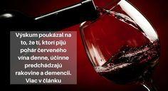 Výskum poukázal na to, že tí, ktorí pijú pohár červeného vína denne, účinne predchádzajú rakovine a demencii Red Wine, Alcoholic Drinks, Glass, Food, Drinkware, Corning Glass, Essen, Liquor Drinks, Meals