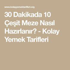 30 Dakikada 10 Çeşit Meze Nasıl Hazırlanır? - Kolay Yemek Tarifleri