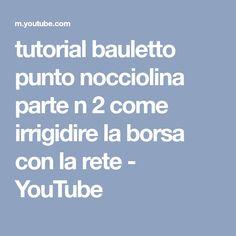 tutorial bauletto punto nocciolina parte n 2 come irrigidire la borsa con la rete - YouTube