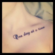 One Day At A Time Collarbone Tattoo For Women
