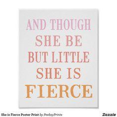 She is Fierce Poster Print