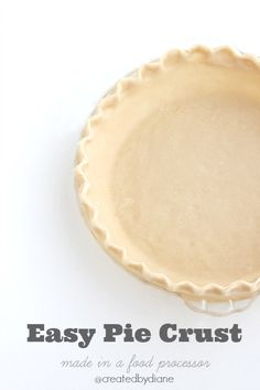 Easy Pie Crust made in a food processor