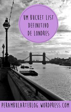 Um bucket-list completo da magnífica Londres!