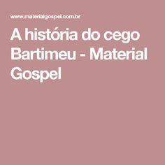 A história do cego Bartimeu - Material Gospel