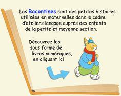 Les Racontines sont des petites histoires utilisées en maternelles dans le cadre d'ateliers langage auprès des enfants de la petite et moyen...