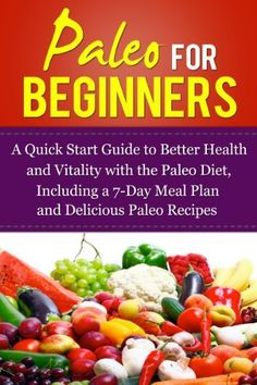 Paleo for Beginner's - A Quick Start Guide to Better Health and Vitality with the Paleo Diet, Including a 7-Day Meal Plan and Delicious Paleo Recipes (Weight Loss, Dieting, Grain Free, Gluten Free) by Gina Crawford, http://www.amazon.com/dp/B00HKXS8MC/ref=cm_sw_r_pi_dp_QyX0sb0JRHTVR [FREE TODAY 1-12-14]