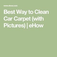 Best Way to Clean Car Carpet (with Pictures) | eHow