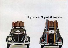 If you can't put it inside... Vw, beetle, Volkswagen, bug