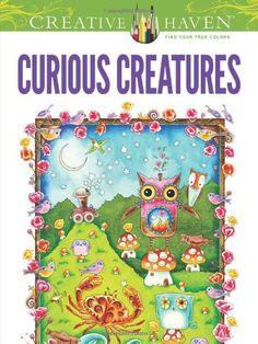 Creative Haven Curious Creatures Coloring Book (Creative Haven Coloring Books) by Amy Weber http://www.amazon.com/dp/0486492699/ref=cm_sw_r_pi_dp_ASOcub14MGDCX