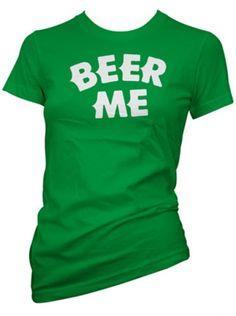 """Women's """"Beer Me"""" Tee by Cartel Ink (Green) #InkedShop #Beer #Me #Tshirt #Green"""