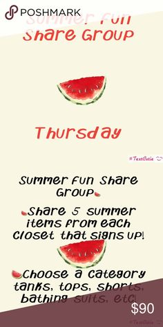 Thursday summer fun share group New share group!   🍉 share 5 items!  🍉choose one category; shorts, tanks, tops, bathing suits, etc! 🍉sign up closes at 4:00 pacific!  🍉share anytime after 7:00 am your time!  🍉 complete shares by midnight! 🍉 don't forget to sign out! 🍉posh compliant closets only! Accessories
