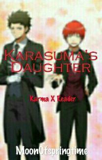 Karasuma's Daughter (Karma Akabane x Reader) | Karma