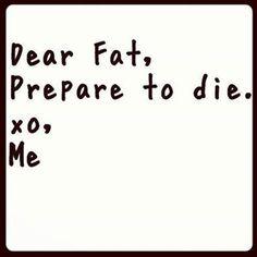Dear fat... #diet #fitness #motivation