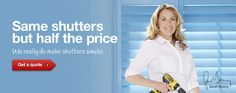 Shutters 50% Off RRP. The Shutter Store with Sarah Beeny