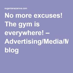 No more excuses! The gym is everywhere! – Advertising/Media/Marketing blog