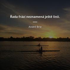 Řada frází neznamená ještě linii. - André Brie