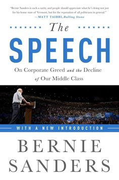 The Speech: On Corporate Greed and the Decline of Our Middle Class, With New Introduction