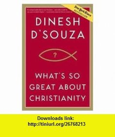 Whats So Great About Christianity 2nd prt. edition Dinesh DSouza ,   ,  , ASIN: B004VG8DV2 , tutorials , pdf , ebook , torrent , downloads , rapidshare , filesonic , hotfile , megaupload , fileserve