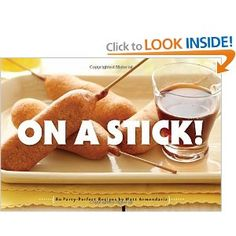 Why do the world's most delicious foods taste even better served on a stick? Author and photographer Matt Armendariz answers the question with dozens of delightful recipes for party food, street-cart food, junk food, and more. Pancakes On A Stick, Corndog Recipe, Bacon Wrapped Shrimp, Good Food, Yummy Food, Corn Dogs, Quick Easy Meals, Kids Meals, Real Food Recipes