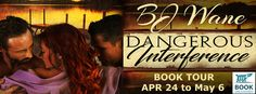 EskieMama & Dragon Lady Reads: Book Tour w/Giveaway: Dangerous Interference by BJ Wane