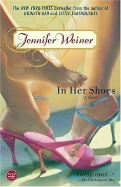 In Her Shoes by Jennifer Weiner. One of the few books where i actually like the movie better.
