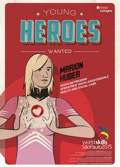 Für die Berufsweltmeisterschaft in SAO PAOLO - BRASILIEN entstand die illustrierte Kampagne YOUNG HEROES WANTED. Mehr unter: www.rotwild.it/blog Comic Books, Hero, Health, Blog, Italia, Advertising Agency, Brazil, Salud, Heroes