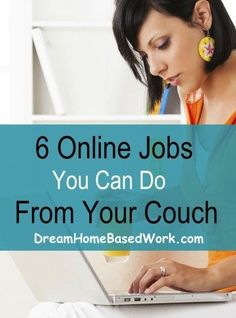 6 Online Jobs You Can Do from Your Couch - Dream Home Based Work