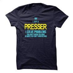 I am a Presser - #coworker gift #hoodies