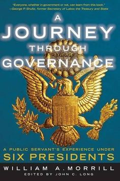 Buy A Journey through Governance: A Public Servant's Experience Under Six Presidents by John Long, William A. Morrill and Read this Book on Kobo's Free Apps. Discover Kobo's Vast Collection of Ebooks and Audiobooks Today - Over 4 Million Titles! National Issues, Nuclear Bomb, Public Administration, Academy Of Sciences, State Government, Public Service, Inspire Others, Memoirs, The Twenties