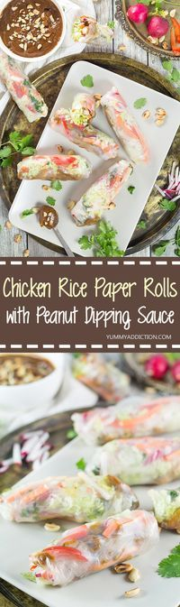 These Rice Paper Rolls, stuffed with chicken, veggies, and served with a fantastic peanut dipping sauce, make a perfect snack, appetizer or a light dinner!   yummyaddiction.com