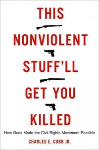 This Nonviolent Stuff'll Get You Killed