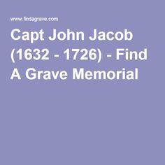 Capt John Jacob (1632 - 1726) - Find A Grave Memorial