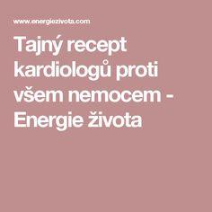 Tajný recept kardiologů proti všem nemocem - Energie života