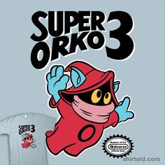 Thank you Orko, but Prince Adam is in another castle