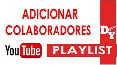 Como adicionar colaboradores playlist youtube - Dicas Para Youtubers