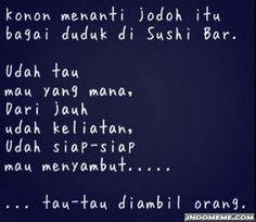 Menanti jodoh itu bagai duduk di Sushi Bar - #GambarLucu #MemeLucu - http://www.indomeme.com/meme/menanti-jodoh-itu-bagai-duduk-di-sushi-bar/