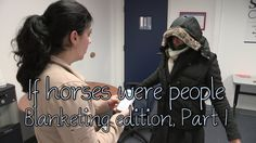 If horses were people - Blanketing edition, Part 1 ...This is too funny!!!XD