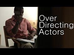 Advice For Directing Actors: Overdirecting Actors - YouTube
