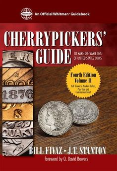 "Read ""Cherrypicker's Guide to Rare Die Varieties of United States Coins"" by Bill Fivaz J. Stanton available from Rakuten Kobo. Few Books have taken the coin-collecting community by storm like the Cherrypicker's Guide to Rare Die Varieties."