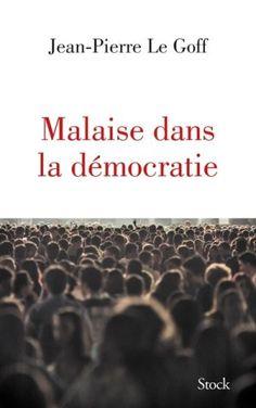 «Malaise dans la démocratie» de Jean-Pierre Le Goff