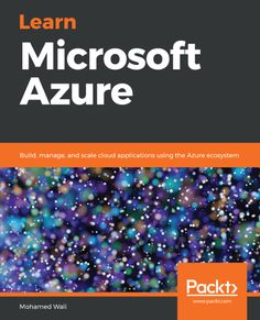 We will introduce you to Azure VMs and their types. You will learn how to create Azure VMs, and how they relate to Azure Storage and networks. How To Introduce Yourself, Microsoft, This Book, Ebooks, Clouds, Learning, Building, Free Apps, Audiobooks