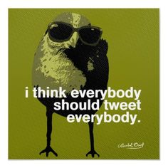 Everybody Should Tweet Everybody Green Poster by TweetTheRevolution