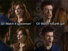 Spaceman &  Earth girl!   ;-) His face is priceless. And let's just take a moment to realize that 10.2 is part Donna and that he is now with Rose. Lol