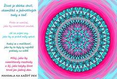 Mandala Život je sbírka přítomných okamžiků Outdoor Blanket, Bullet Journal, Happy, Quotes, Quotations, Ser Feliz, Qoutes, Manager Quotes, Being Happy