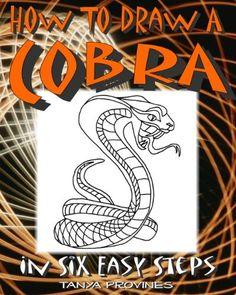 How To Draw A Cobra In Six Easy Steps by Tanya L. Provines, http://www.amazon.com/dp/B00700XO92/ref=cm_sw_r_pi_dp_o0lrsb0TWEFPF