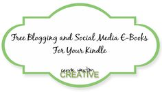 Free blogging and social media e books for Kindle-- Carrie Weston Creative